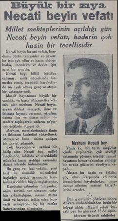 Necati beyin bu ani vefatı, kendisini bütün tanıyanlar ve sevenler için çok elim ve hazin olduğu kadar, memleket ve devlet