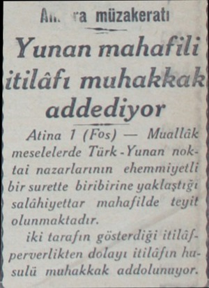 AM va Eığkeratı Yunan mahafili itilâfı muhakkak addediyor Atina I  (Fos) — Müallâk meselelerde Türk -Yunan noktai...