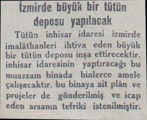 İzmirde büyük bir tütün deposu yapılacak Tütün inhisar idaresi izmirde imalâthanleri ihtiva eden büyük bir tütün deposu inşa