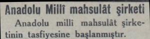 Anadolu Milli mahsulât şirketi Anadolu milli mahsulât şirketinin tasfiyesine başlanmıştır....