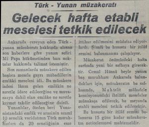 » Türk - Yunan müzakeratı Gelecek hafta etabli meselesi tetkik edilecek Ankarada cereyan eden Türk yunan müzakeratı...