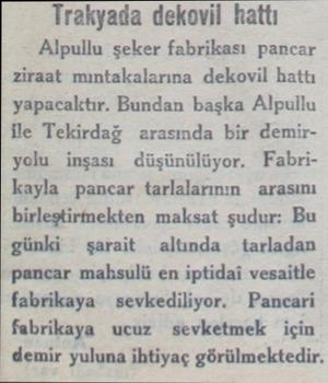 Trakyada dekovil hattı Alpullu şeker fabrikası pancar ziraat mıntakalarına dekovil hattı yapacaktır. Bundan başka Alpullu Hle
