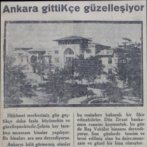 Ankara gittiKçe güzelleşiyor   Hükümet merkezimiz, gün geçtikçe daha fazla büyümekte ve güzelleşmektedir.Şehrin her tarafmna