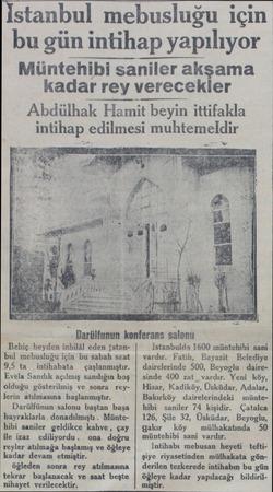 Istanbul mebusluğu için bu gün intihap yapılıyor Müntehibi saniler akşama kadar rey verecekler Abdülhak Hamit beyin ittifakla