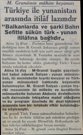 """M. Grandinin mühim beyanatı Türkiye ile yunanistan arasında itilâf lazımdır """"Balkanlarda ve şarki Bahrı Sefitte sükün türk -"""