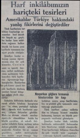 Harf inkilâbımızın hariçteki tesirleri Amerikalılar Türkiye hakkındaki yanlış fıkırlennı değiştirdiler Türk harflerinin...