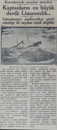 Karadenizde seyahat meselesi Kaptanların en büyük. derdı- Limansızlık... Karadenizin dalgaları ile Bir aydanberi kara denizde