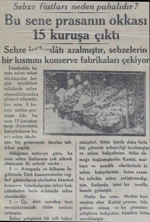 İstanbulda, bu sene sebze satan dükkâncılar her gün — istedikleri mikdarda sebze alamadıklarından şikâyet ediyorlar. her sene