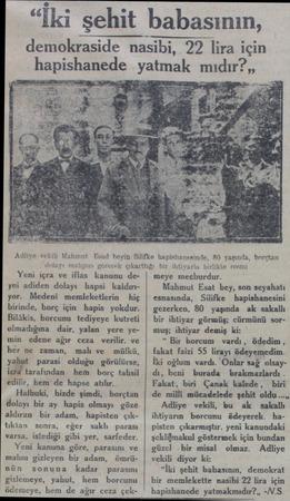 """""""İki şehit babasının, demokraside nasibi, 22 lira için m hapishanede yatmak mıdır?,, Adliye vekili Mahmuat Esad beyin-..."""