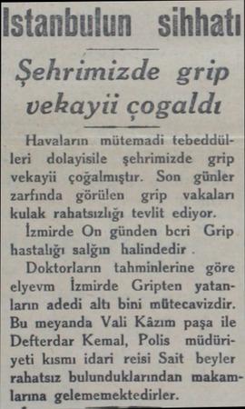İstanbulun sihhatı Şehrimizde grip vekayü çogaldı Havaların mütemadi tebeddülleri dolayisile şehrimizde grip vekayii...