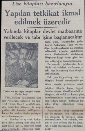 verilecek ve tabı Talim ve terbiye heyeti reisi Emin bey Yeni, mektep kitaplarının tabı için Ankarada hararetli bir faahyet