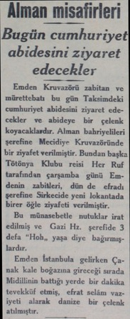 """"""" Alman misafirleri Bugün cumhuriyet abidesini ziyaret edecekler Emden Kruvazörü zabitan ve mürettebatı bu gün Taksimdeki..."""