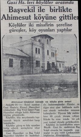 Gazi Hz. eri Köylüler güreşler, Ankaf'â 14 — Reisi cumhur Gazi Mustafa Kemal Hazretleri refakatinde Baş Vekil İsmet Paşa...