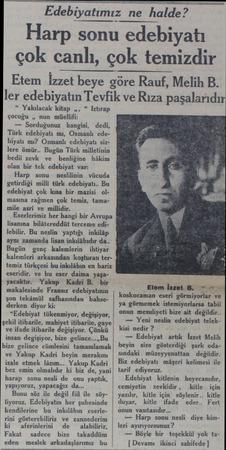 """"""" Yakılacak kitap ,,, """" Iztırap çocuğu ,, nun müellifi: — Sorduğunuz hangisi, dedi, Türk edebiyatı mı, Osmanlı edebiyatı mı?"""