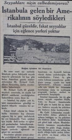 Seyyahları niçin celbedemiyoruz? İstanbula gelen bir Amerikalının söyledikleri İstanbul güzeldir, fakat seyyahlar Boğaz...