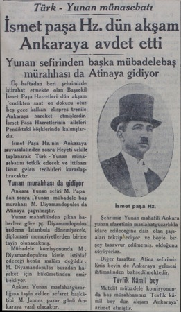 Türk - Yunan münasebatı İsmet paşa Hz. dün akşam Ankaraya avdet etti Yunan sefirinden başka mübadelebaş mürahhası da Atinaya