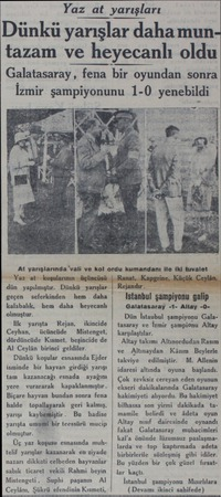 Yaz at yarışları Dünkü yarışlar daha muntazam ve heyecanlı oldu G?latasaray, fena bir oyundan sonra İzmir şampiyonunu 1-0...