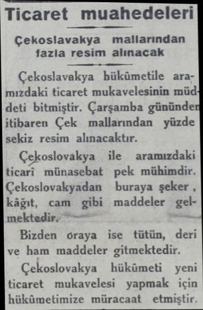 Ticaret muahredeleri Çekoslavakya mallarından fazla resim alınacak Çekoslavakya bükümetile aramızdaki ticaret mukavelesinin