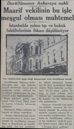 Darülfünunun Ankaraya nakli Maarif vekilinin bu işle meşgul olması muhtemel İstanbulda yalnız tıp ve hukuk fakültelerinin...