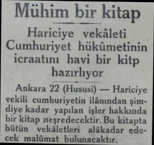 Mühim bir kitap Hariciye vekâleti Cumhuriyet hükümetinin icraatını havi bir kitp hazırlıyor Ankara 22 (H;ıusi) — Hariciye...