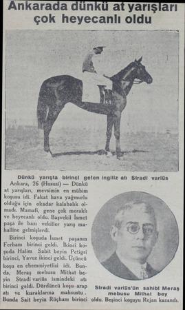 Ankarada dünkü at yarışları çok heyecanlı oldu Dünkü yarışta birinci gelen ingiliz ati Stradi varlüs Ankara, 26 (Hususi) —