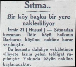 Sıtma.. Bir köy başka bir yere naklediliyor İzmir 21   Hususi ) — Sıtmadan kıvranan — İldir. köyü halkının Barbaros köyüne