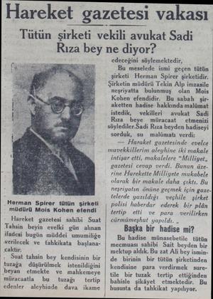 Hareket gazetesi vakası Tütün şirketi vekili avukat Sadi Rıza bey ne diyor? edeceğini söylemektedir, KA Bu meselede ismi...