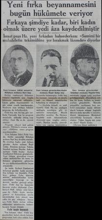 Yeni fırka beyannamesini bugün hükümete veriyor Fırkaya şimdiye kadar, biri kadın olmak üzere yedi âza kaydedilmiştir İsmet
