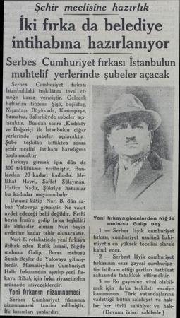 Şehir meclisine hazırlık İki fırka da belediye intihabına hazırlanıyor Serbes Cumhuriyet fırkası İstanbulun muhtelif...