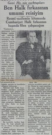 Gazi Hz. nin mektupları Ben Halk fırkasının umumi reisiyim Resmi vazifemin hitamında Cumhuriyet Halk fırkasının | başında...