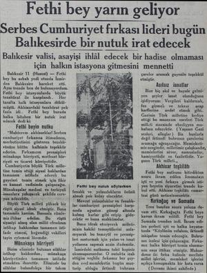 Fethi bey yarın geliyor Serbes Cumhuriyet fırkası lideri bugün Balıkesirde bir nutuk irat edecek Balıkesir valisi, asayişi
