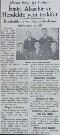 Divanı harp işe başlıyor İzmir, Alaşehir ve Hendekte yeni tevkifat İstanbulda da ye yedı kişinin ifadesine müracaat edildi ..