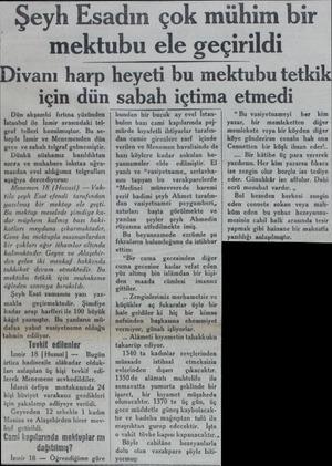 — Şeyh Esadın çok mühim bir mektubu ele geçirildi Dün akşamki fırtına den İstanbul ile İzmir arasındaki telgraf telleri...