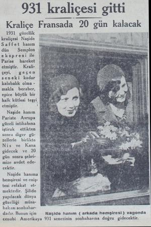 931 kraliçesi gitti Kraliçe Fransada 20 gun kalacak 1931 güzellik kraliçesi Naşide ğ Saffet hanım Ş dün — Semplon ekspresi