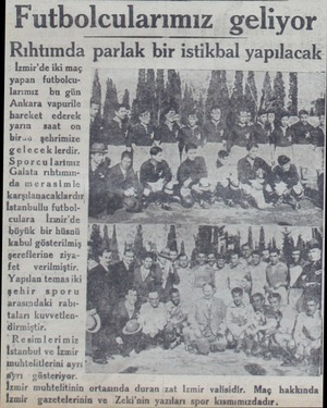 Futbolcularımız geliyor Rıhtımda parlak bır ıstıkbal yapılacak İzmir'de iki maç yapan futbolcularımız. bu gün Ankara vapurile