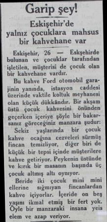 Garip şey! Eskişehir'de yalnız çocuklara mahsus bir kahvehane var Eskişehir, 26 —  Eskşehirde bulunan ve çocuklar tarafından