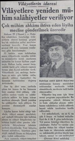 Vilâyetlerin idaresi Vilâyetlere yeniden mühim salâhiyetler veriliyor Çok mühim ahkâmı ihtiva eden lâyiha Ankara 29 ( Hususi