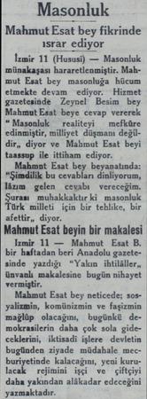 Masonluk Mahmut Esat bey fikrinde ısrar ediyor İzmir 11 (Hususi) — Masonluk münakaşası hararetlenmiştir. Mahmut Esat bey...