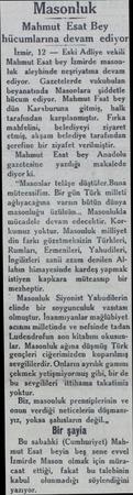 Masonluk Mahmut Esat Bey hücumlarına devam ediyor; İzmir, 12 — Eski Adliye vekili Mahmut Esat bey İzmirde masonluk aleyhinde