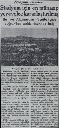 Stadyum meselesi Stadyum için en münasıp yer evelce kararlaştırılmış Bu yer Aksaraydan Yenibahçeye doğru olan cadde üzerinde