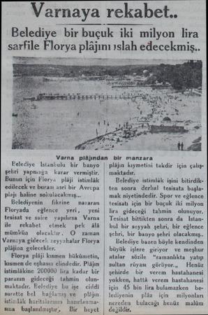 Felediye Istanbulu bir banyo şebri yapmağa karar vermiştir. Bunun için Florya plâji istimlâk edilecek ve burası asri bir...