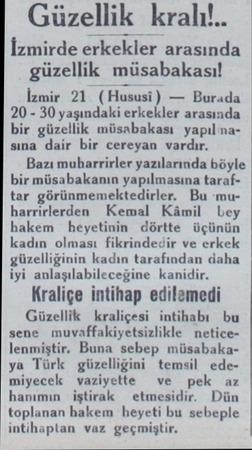 Güzellik kralı!.. İzmirde erkekler arasında güzellik müsabakası! İzmir 21 (Hususi) — Burada 20 - 30 yaşındaki erkekler...