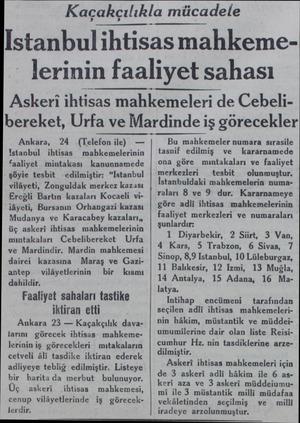 Kaçakçılıkla mücadele Istanbulihtisasmahkemelerinin faaliyet sahası Askeri ihtisas mahkemeleri de Cebelibereket, Urfa ve...