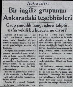 Nafıa işleri Bir ingiliz grupunun Ankaradaki teşebbüsleri Grup şimdilik ha hangı işlere taliptir, nafıa vekili bu hususta ne