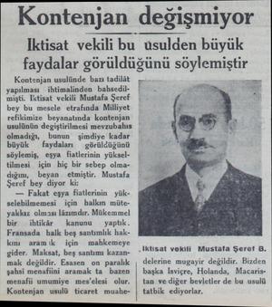 Kontenjan Kontenjan usulünde bazı tadilât yapılması ihtimalinden bahsedilmişti. Iktisat vekili Mustafa Şeref bey bu mesele