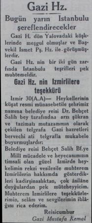 Gazi Hz. Bugün yarın 1 İstanbulu şereflendirecekler Gazi H. dün Yalovadaki köşklerinde meşgul olmuşlar ve Başvekil Ismet Pş.