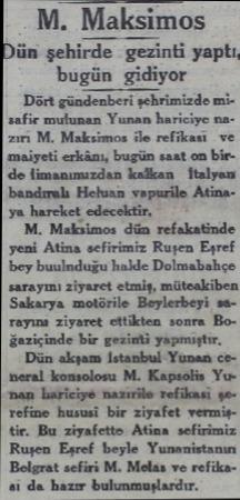 M. Maksimos ün şehirde -gezinli yaplı, büğün yidiyor Dört gündenberi şehrimizde misafir mulunan Yunan hariciye nazıri M....