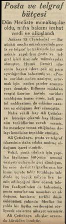 Posta ve telgraf bütçesi Dün Mecliste münakaşalar oldu, nafra bakanı izahat verdi ve alkışlandı Ankara 13 (Telefonla) —...