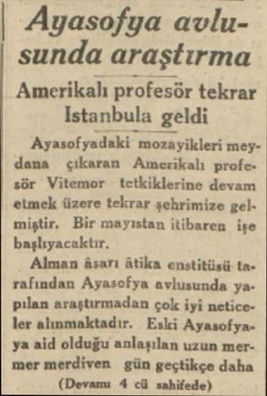 | Ayasofya avlusunda araştırma Amerikalı profesör tekrar Istanbula geldi | Ayasofyadaki mozayikleri meydana çıkaran Amerikalı