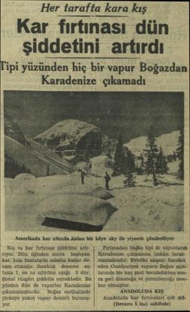 Kış Ve kar fırtınası şiddetini urtı'Tıyor. 'Dün öğleden sonra  başlıyan kar, kısa fasılalarla sabaha kadar devam etmiştir.